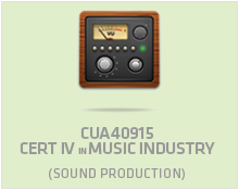 Cert IV in Music Industry (Sound Production)